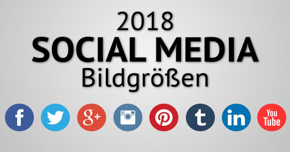 Social Media Bildgrößen 2018: Facebook, Twitter, Google+, Instagram, Linkedin