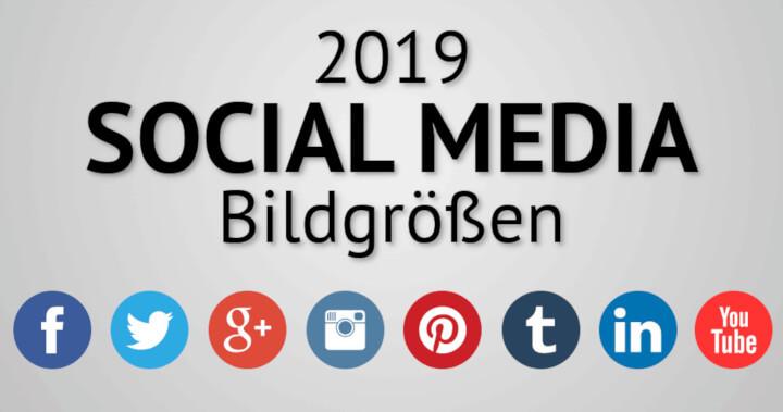 Social Media Bildgrößen 2019: Facebook, Instagram, Twitter und andere Netzwerke